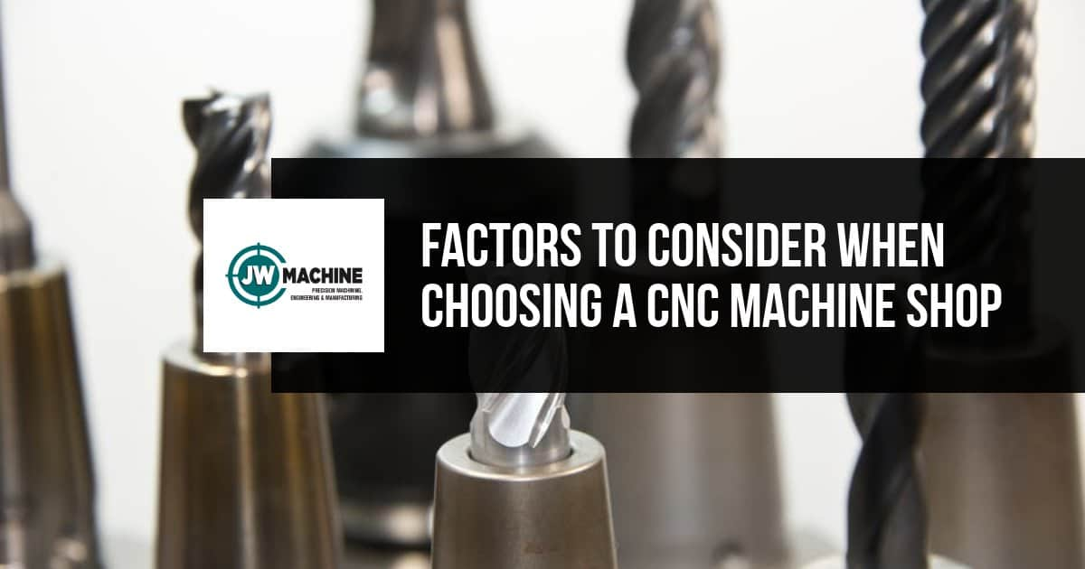 Factors to Consider When Choosing a CNC Machine Shop
