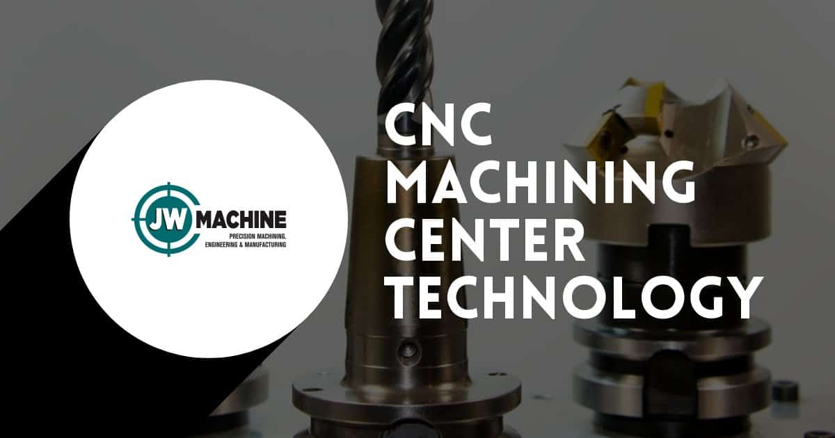 CNC Milling and Turning, JW Machine Precision Machining, Engineering and Manufacturing