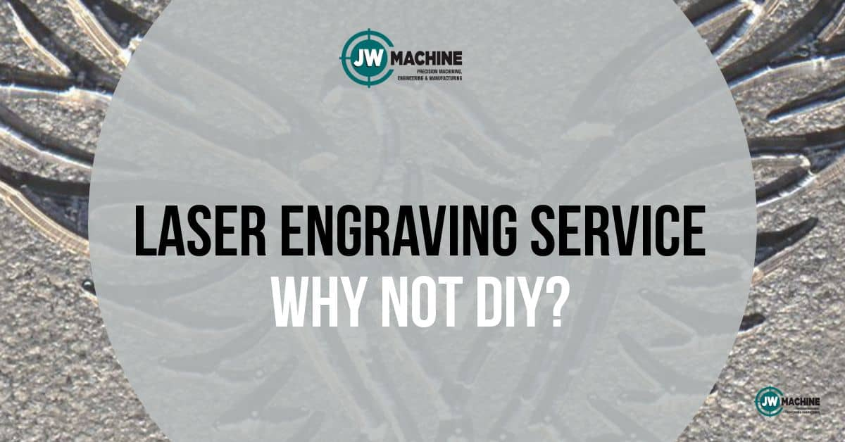 Laser Engraving Service – Why Not DIY? - Machine Shop