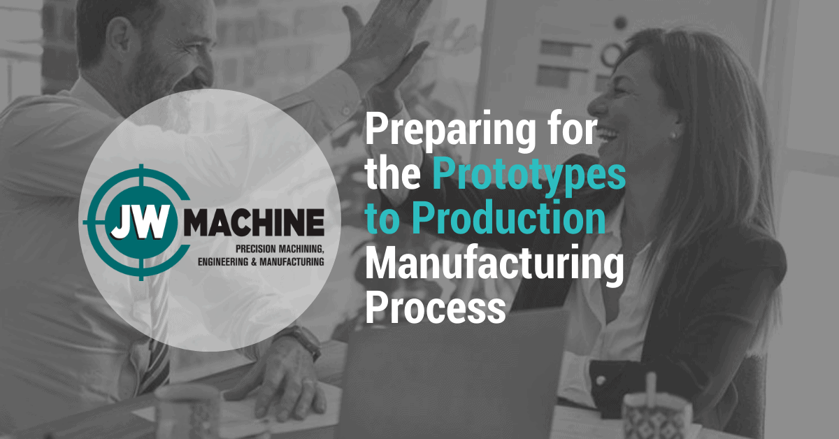 Prototypes to Production Manufacturing