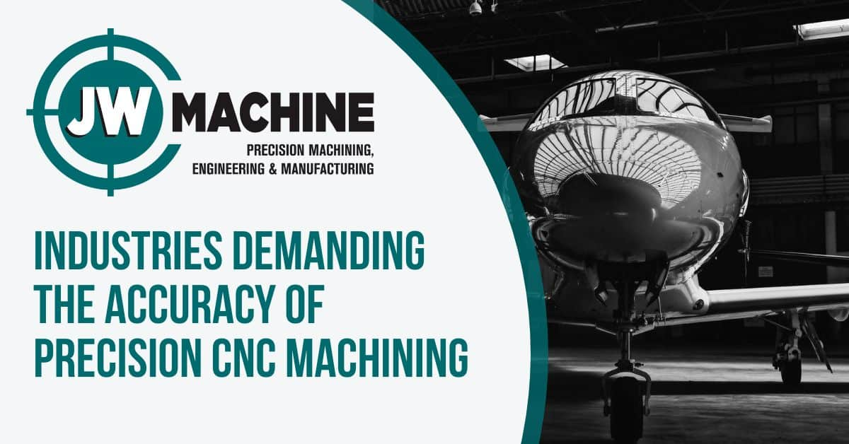 Industries Demanding the Accuracy of Precision CNC Machining