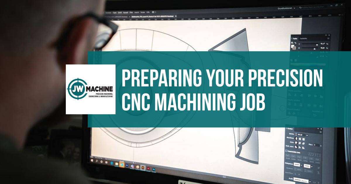 Preparing Your Precision CNC Machining Job