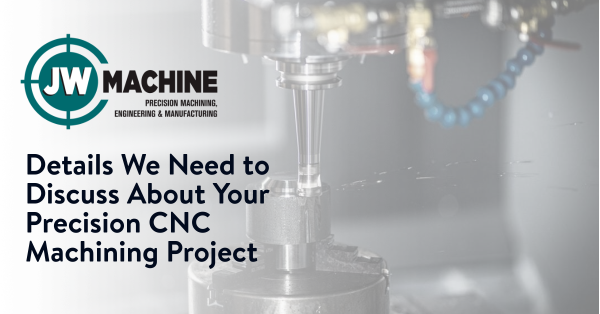 Details We Need to Discuss About Your Precision CNC Machining Project