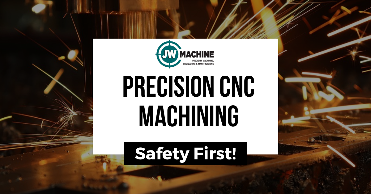 Precision CNC Machining – Safety First!