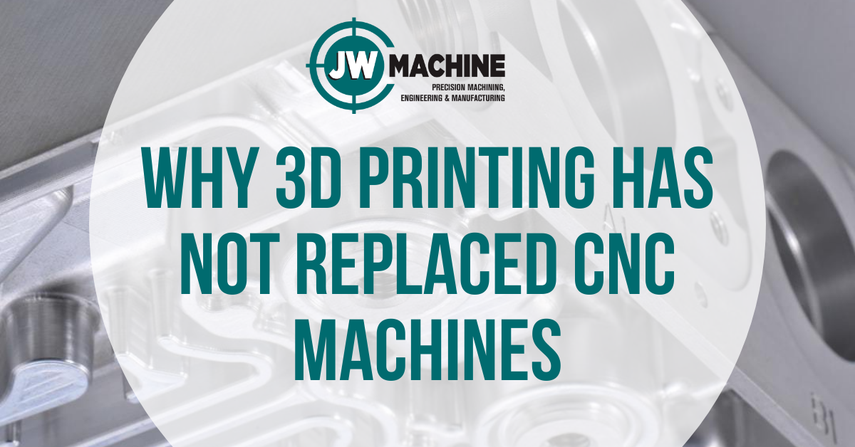 Why 3D Printing Has Not Replaced CNC Machines