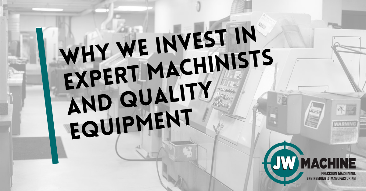 Expert Machinists and Quality Equipment