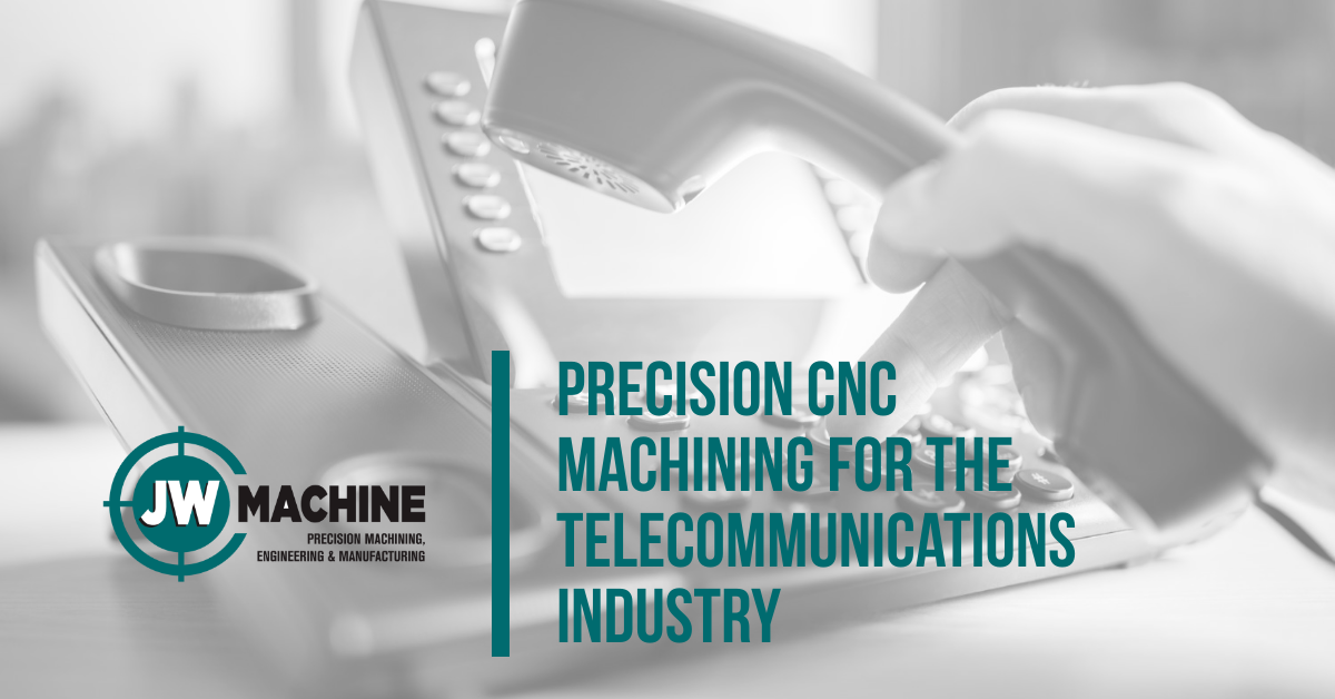 Precision CNC Machining for the Telecommunications Industry