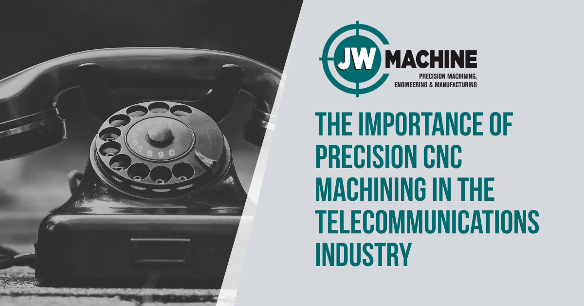The Importance of Precision CNC Machining in the Telecommunications Industry